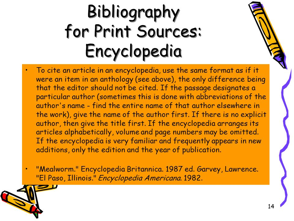 bibliography for an encyclopedia Annotated bibliography: what is it how to write one examples unger, harlow g encyclopedia of american education 2003 edition print.