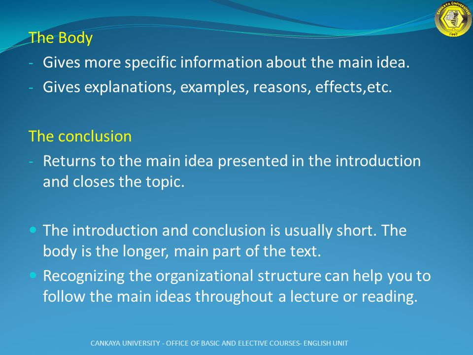 Gives more specific information about the main idea.
