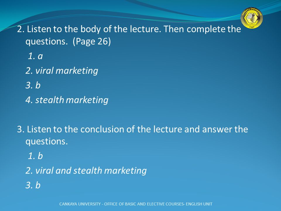 2. Listen to the body of the lecture. Then complete the questions