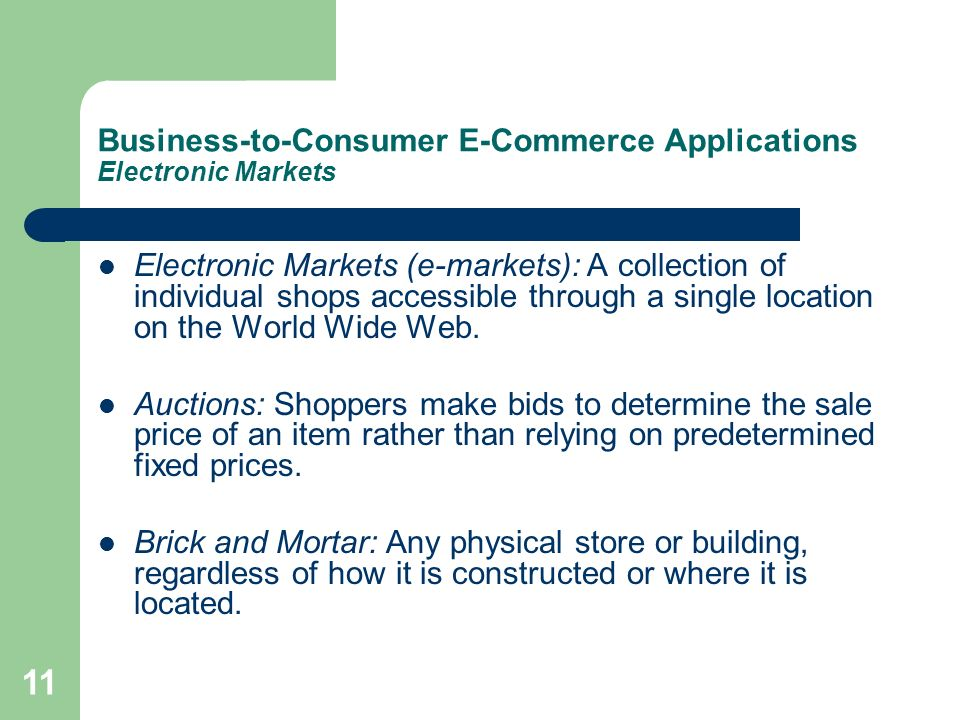 Business-to-Consumer E-Commerce Applications Electronic Markets