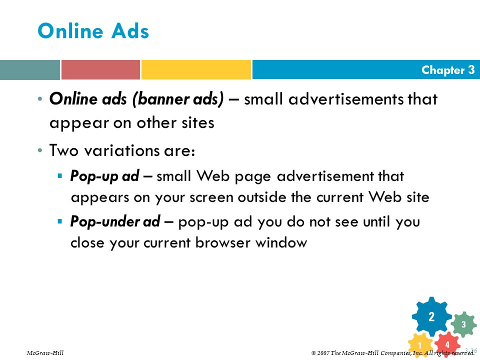 Online Ads Online ads (banner ads) – small advertisements that appear on other sites. Two variations are: