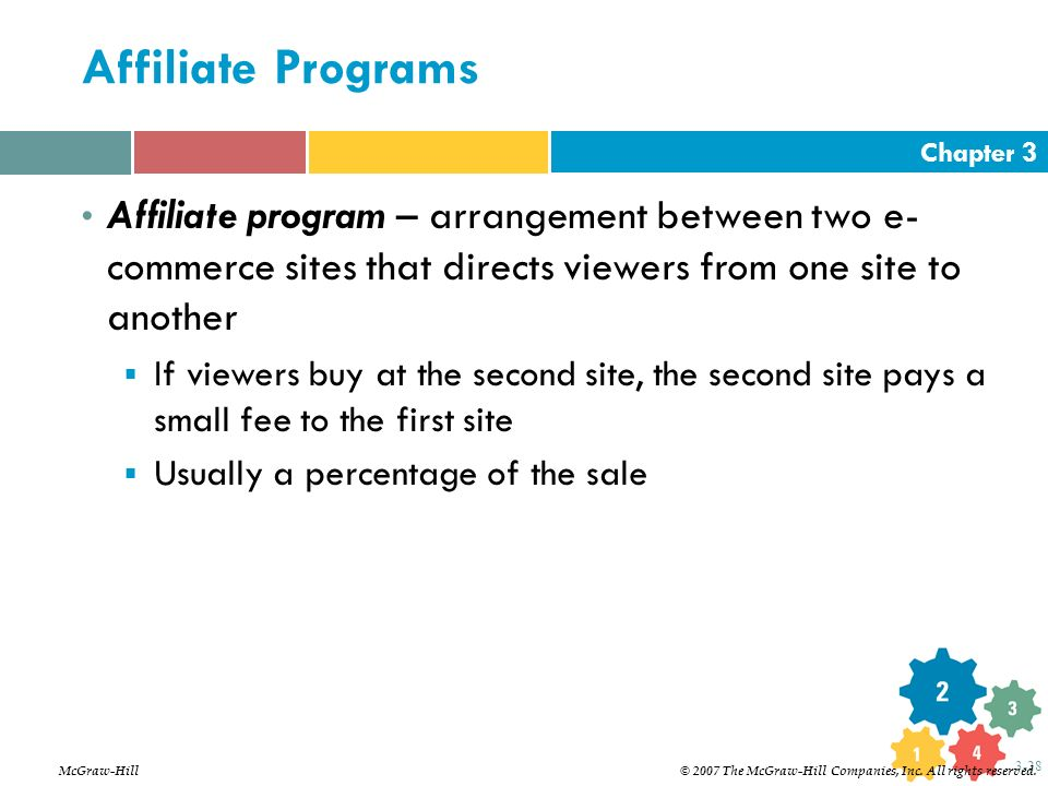 Affiliate Programs Affiliate program – arrangement between two e- commerce sites that directs viewers from one site to another.