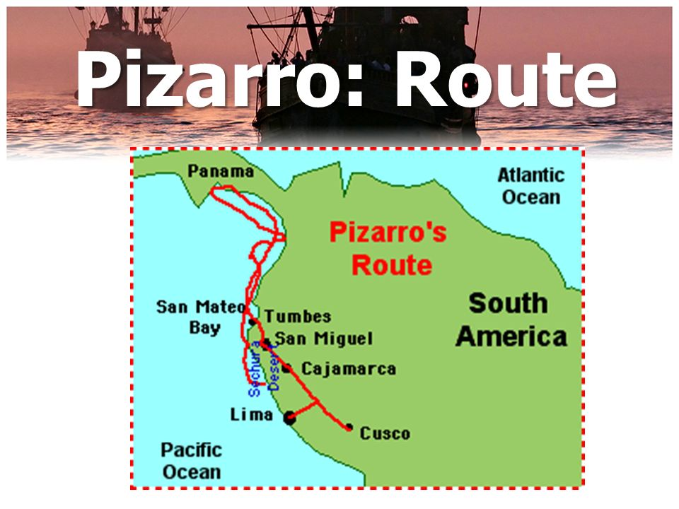 S Francisco Pizarro Exploration Route: Age Of Exploration: Early American Explorers