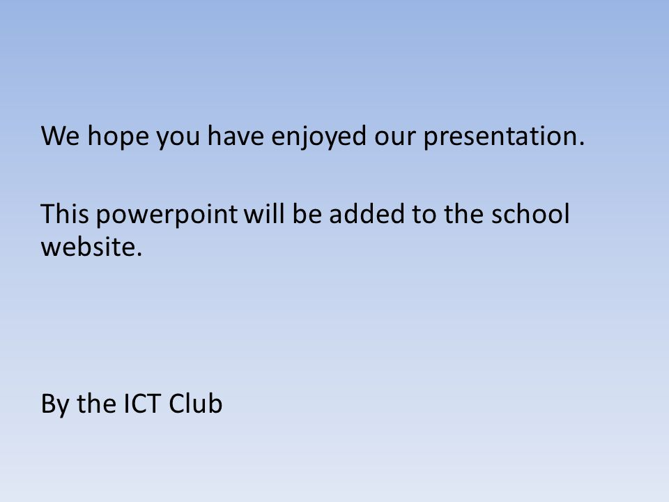 We hope you have enjoyed our presentation