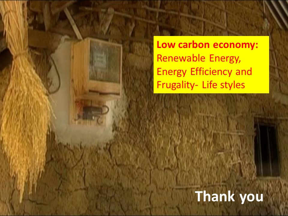 Thank you Low carbon economy: Renewable Energy, Energy Efficiency and