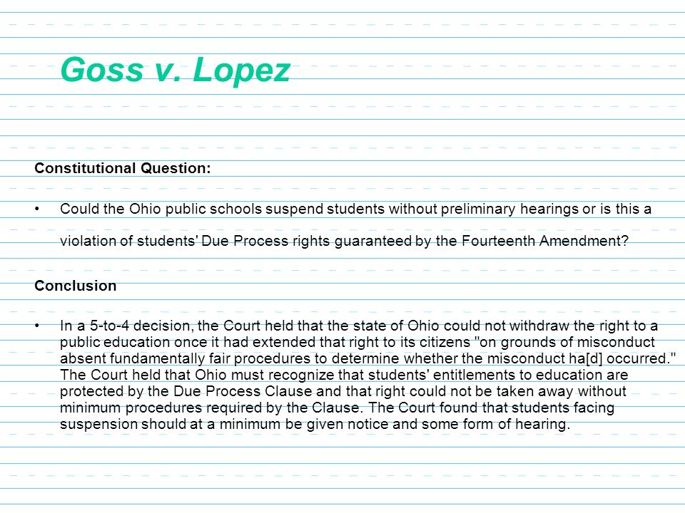 goss v lopez Goss v lopez no 73-898 argued october 16, 1974 decided january 22, 1975 419 us 565 appeal from the united states district court for the southern district of ohio.