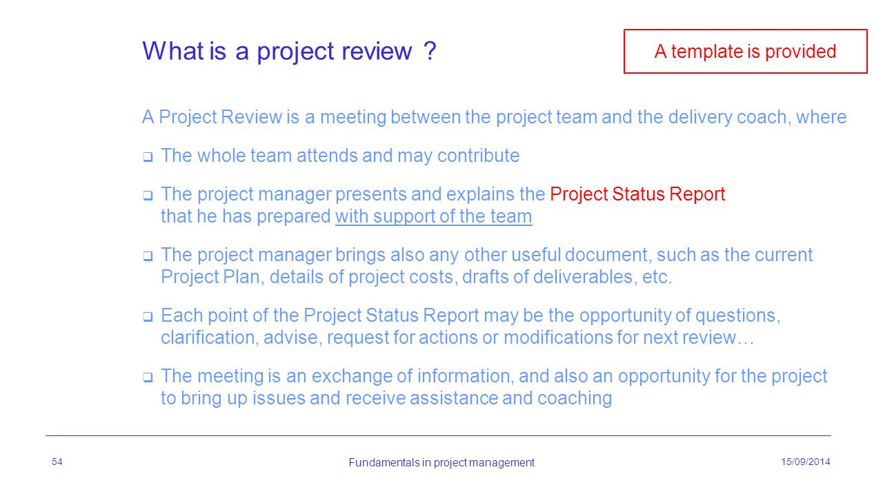 project team review For example, on a post project review that i once conducted, the quality assurance (qa) team was upset as they felt requirements changes had been approved and made without their input during the project.