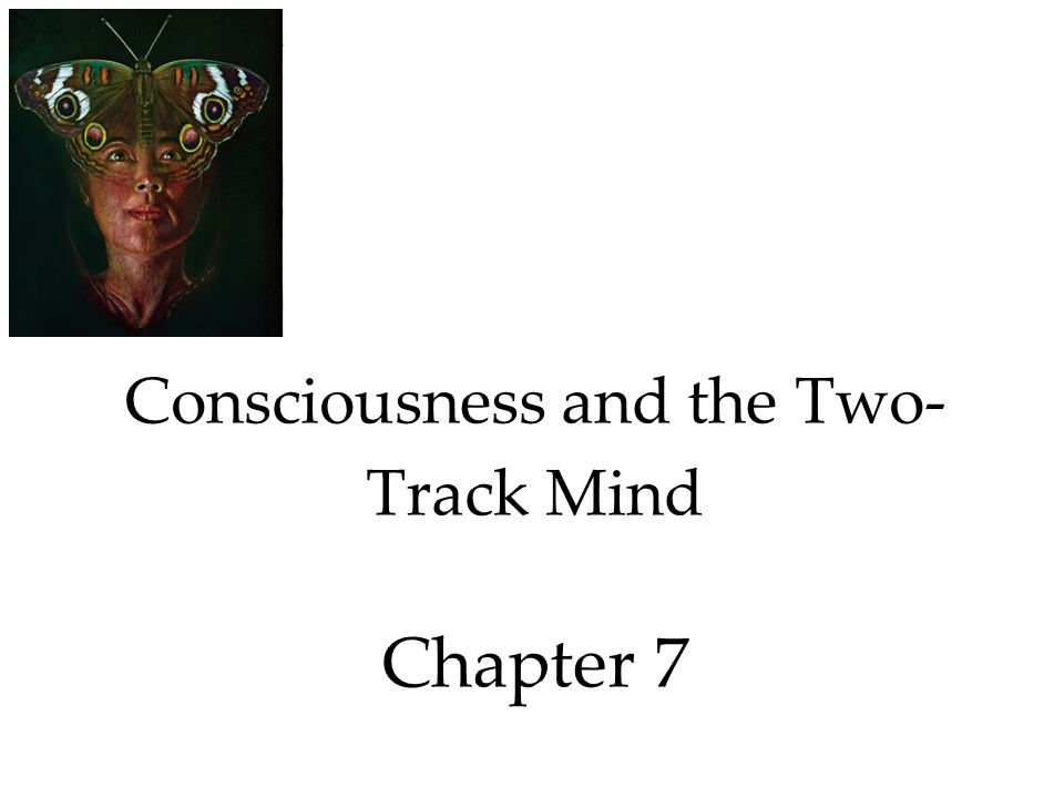 psychology myers 9e chapter 3 conscious and the two track mind Myers psychology - the david myers psychology textbook encompasses in pursuing the avenue of psychology would be david myers compilation of 9th edition is.
