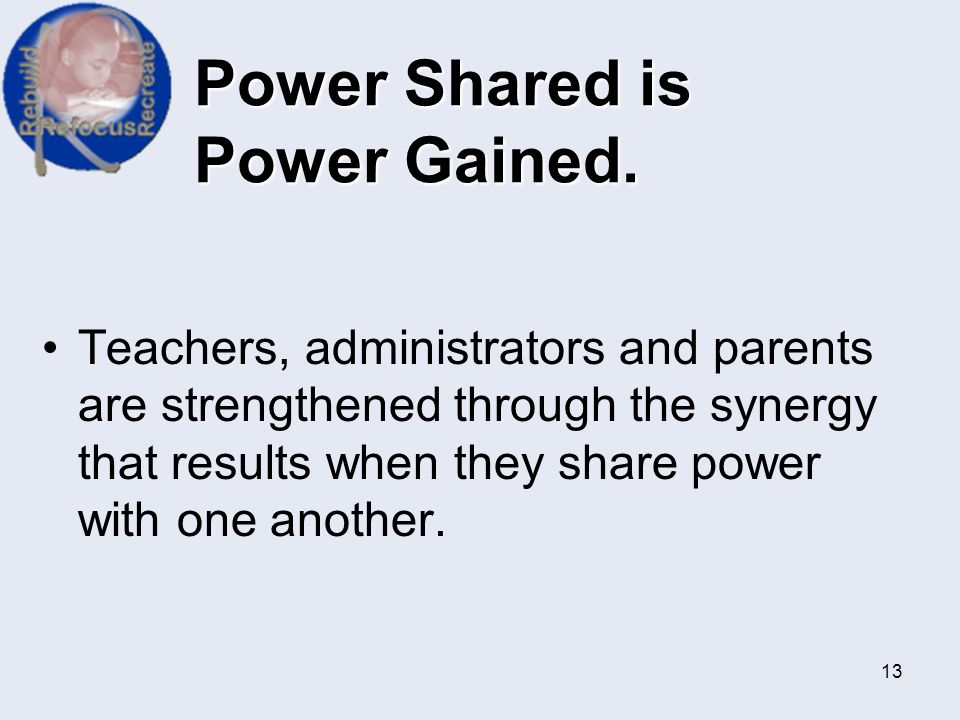 Power Shared is Power Gained.