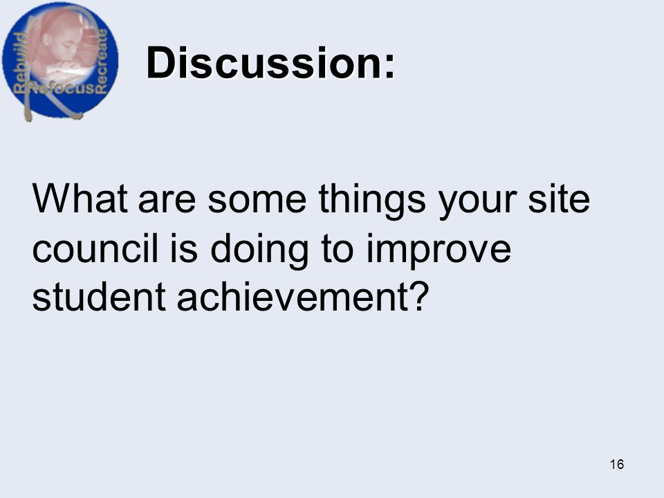 Discussion: What are some things your site council is doing to improve student achievement
