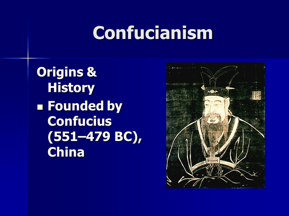 the history and origins of confucianism Confucianism (traditional chinese: 儒學 simplified chinese: 儒学 pinyin: rúxué literally means the school of the scholars see names for confucianism for details) is an east asian ethical and philosophical system originally developed from the teachings of the early chinese sage confucius it is a complex system of moral, social .