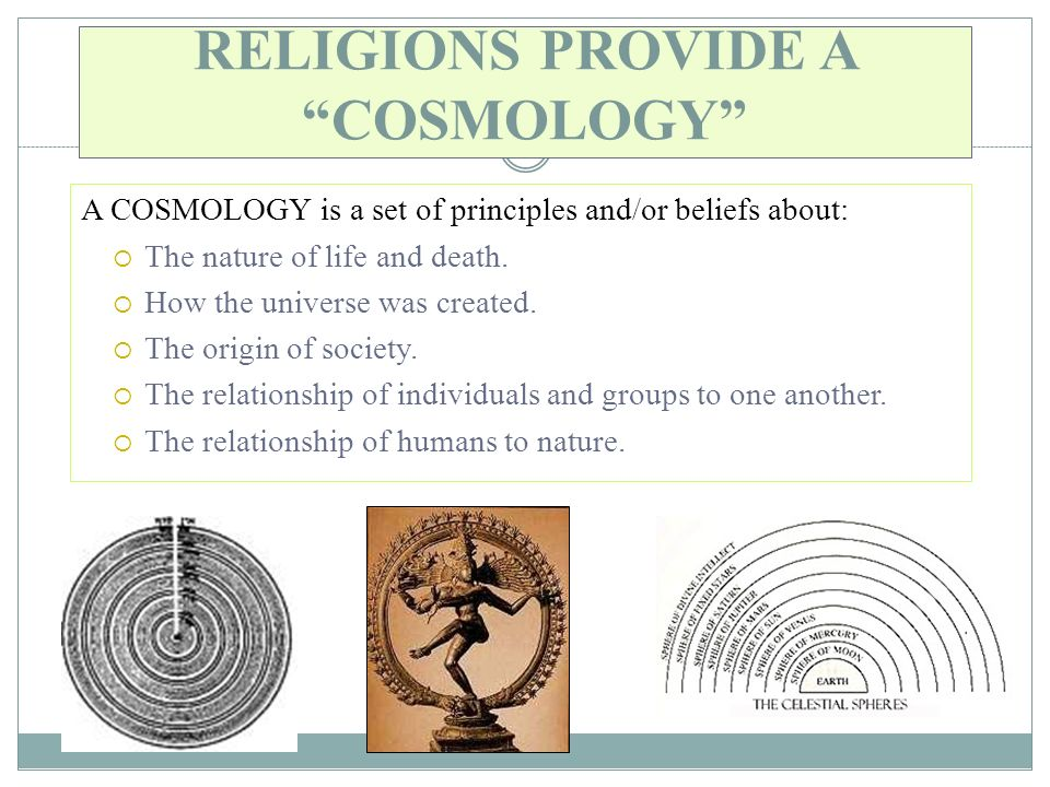 RELIGIONS PROVIDE A COSMOLOGY
