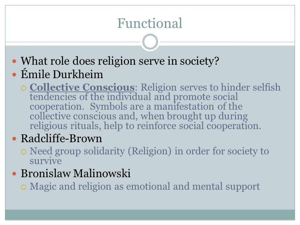Functional What role does religion serve in society Émile Durkheim