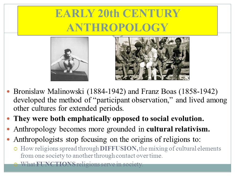 EARLY 20th CENTURY ANTHROPOLOGY