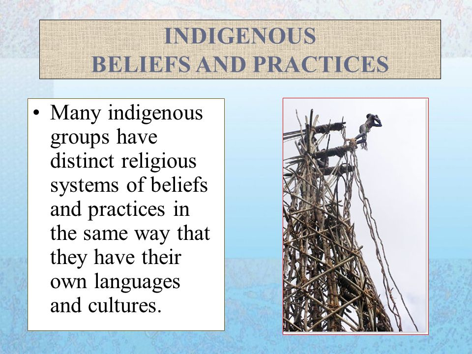 INDIGENOUS BELIEFS AND PRACTICES