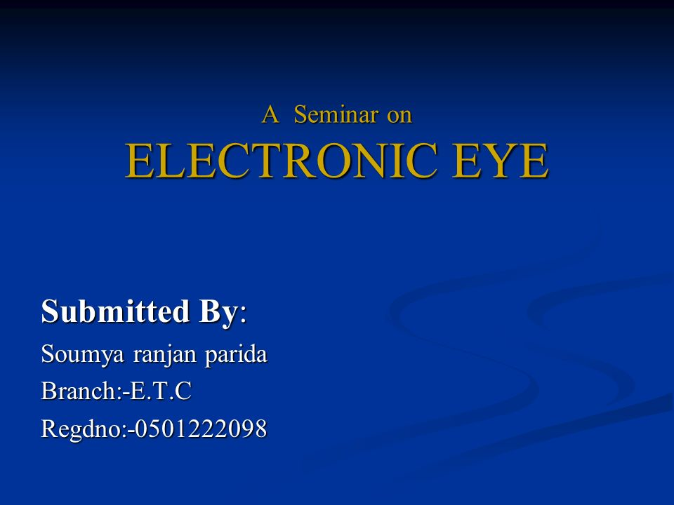 A Seminar on ELECTRONIC EYE
