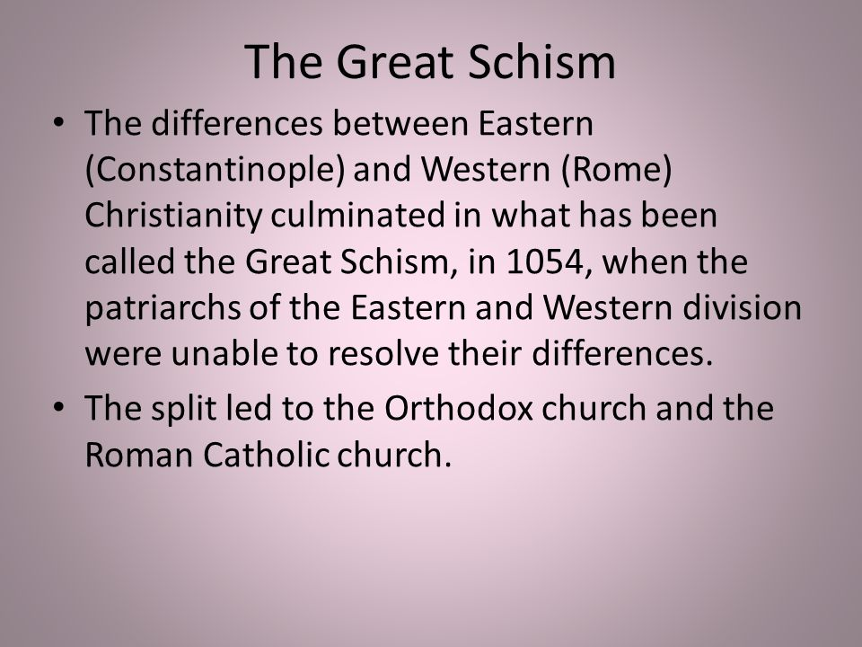 great schism between rome and constantinople Chapter 14 : the great schism and the byzantine but in 1054 ad the great schism took place between rome and the great schism and the byzantine empire.