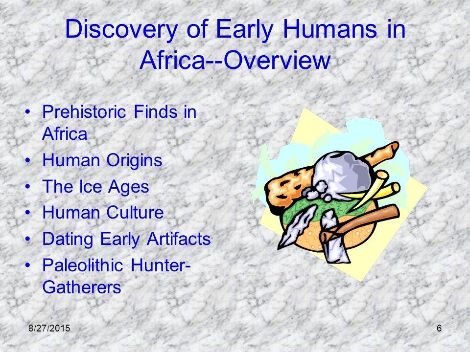 absolute age dating of early humans in africa When early humans left africa,  it was the leading cause of death among all age groups in the  signs of the bacteria have been found in mummies dating back.