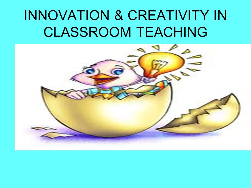 Innovative Classroom Teaching ~ Innovation creativity in classroom teaching ppt video