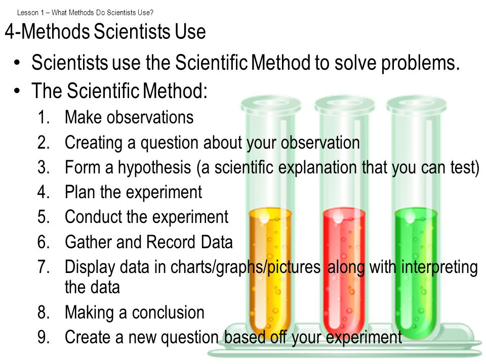 Lesson 1 – What Methods Do Scientists Use