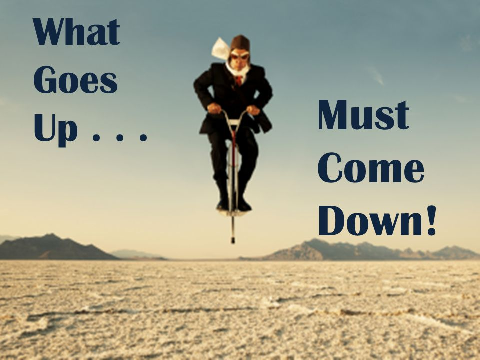 an analysis of what goes up must come down Analysis sign in / join now short ideas   consumer   germany broke out ii: what goes up must come down mar 14, 2016 2:24 pm et  by selling their shares after the stock price is pumped up .