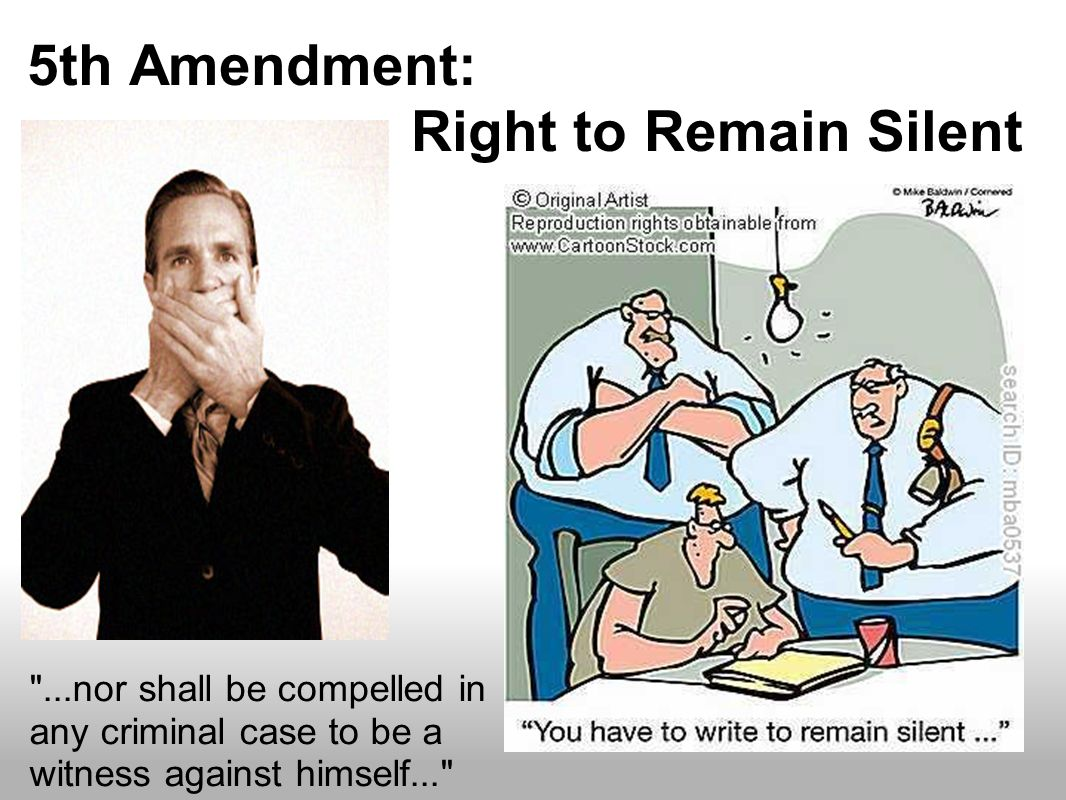 5th amendment right to be free Accorded the right to free speech, even if the citizen is a nazi hatemonger similarly, criminals can count on a vigorous defense of the fourth amendment right to be free from unreasonable searches as well as the fifth amendment right.