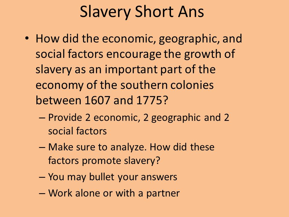 How Did Economic, Geographic, and Social Factors Encourage the Growth of Slavery?