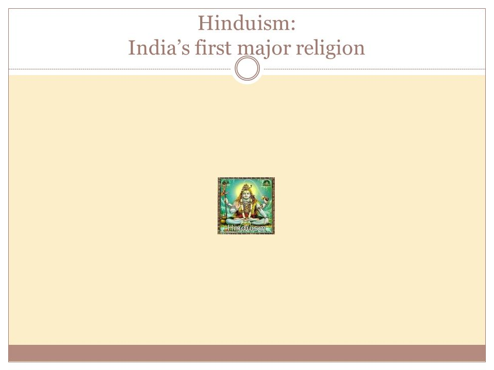 Hinduism: India's first major religion