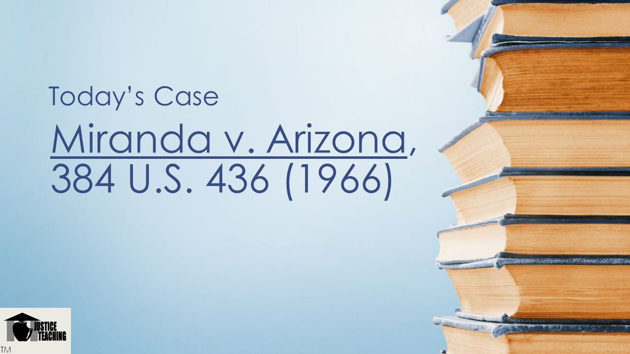 Facts and Case Summary - Miranda v. Arizona