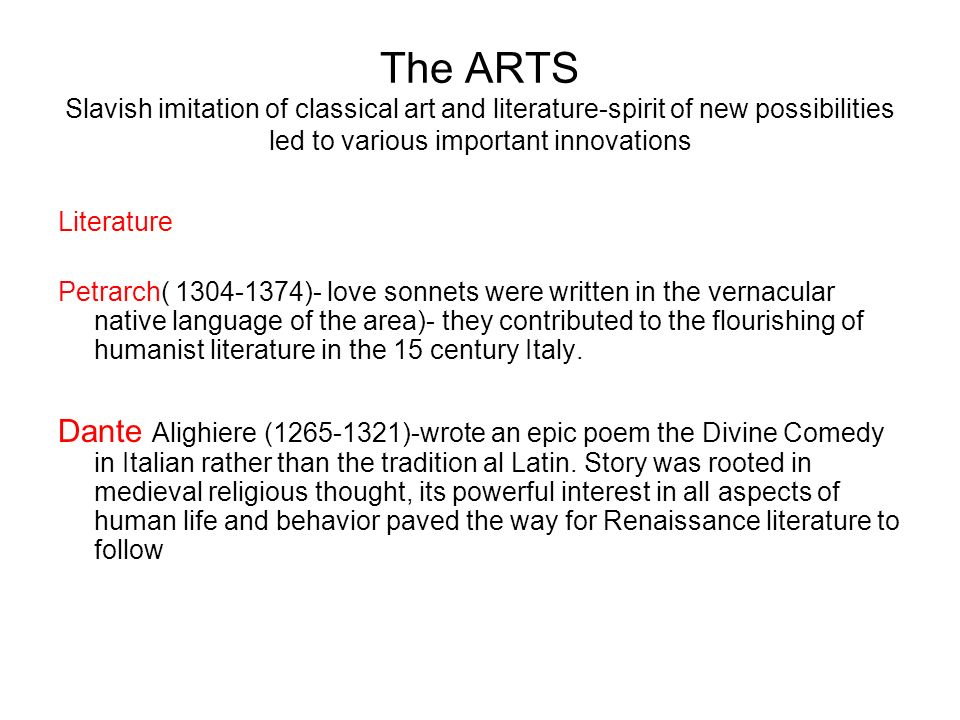 The ARTS Slavish imitation of classical art and literature-spirit of new possibilities led to various important innovations