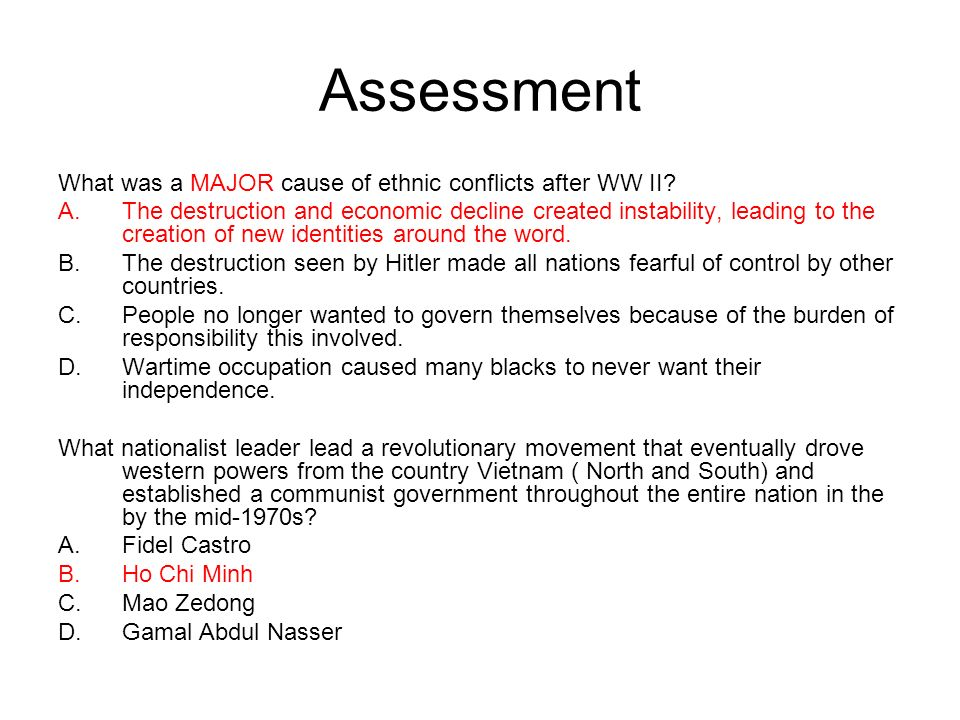 Assessment What was a MAJOR cause of ethnic conflicts after WW II