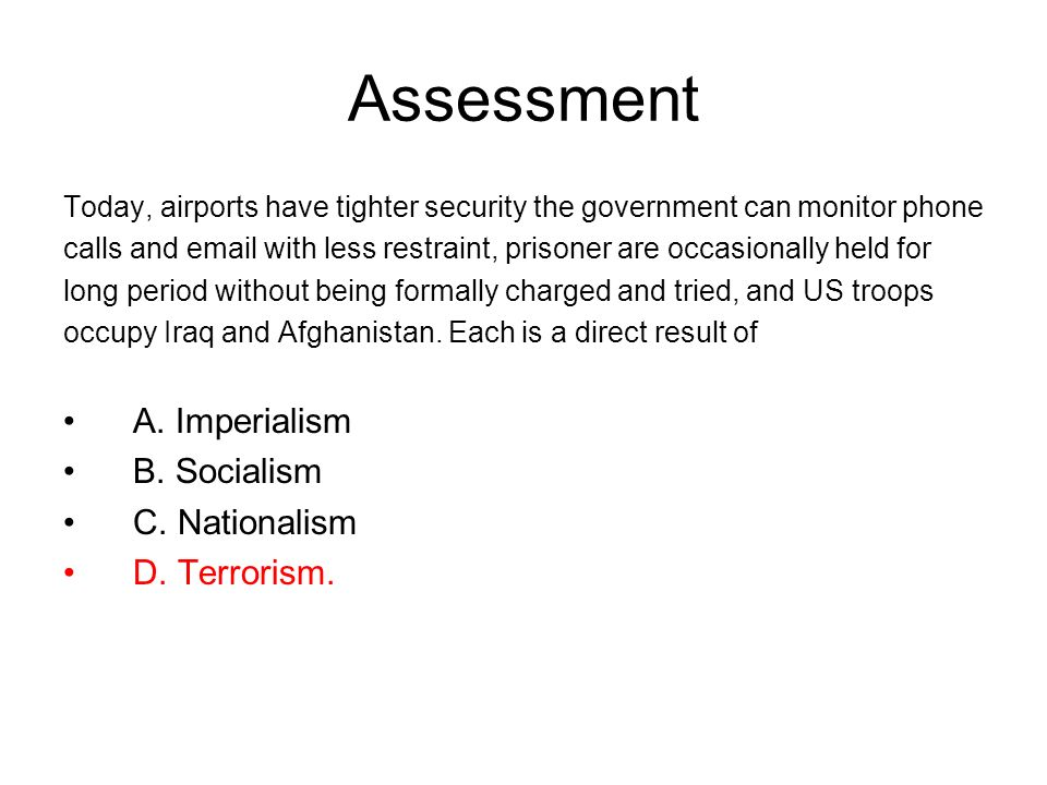 Assessment A. Imperialism B. Socialism C. Nationalism D. Terrorism.