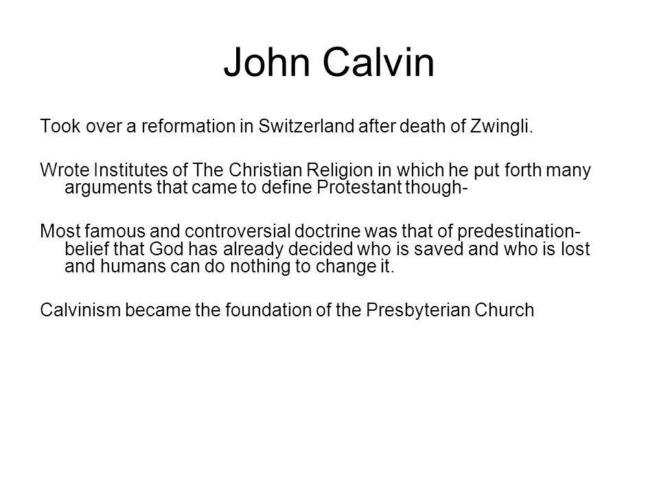 John Calvin Took over a reformation in Switzerland after death of Zwingli.