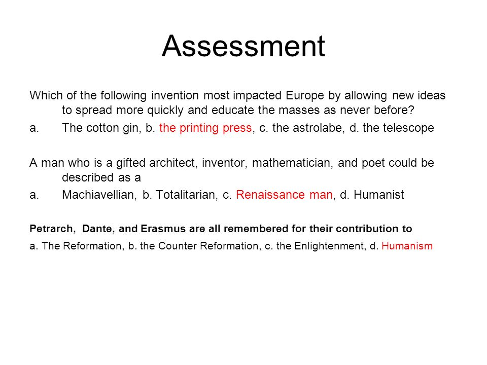 Assessment Which of the following invention most impacted Europe by allowing new ideas to spread more quickly and educate the masses as never before