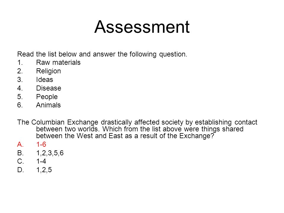 Assessment Read the list below and answer the following question.