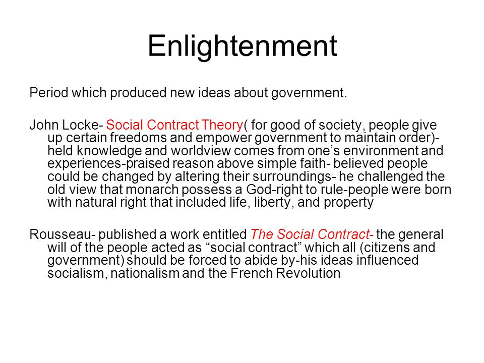 Enlightenment Period which produced new ideas about government.