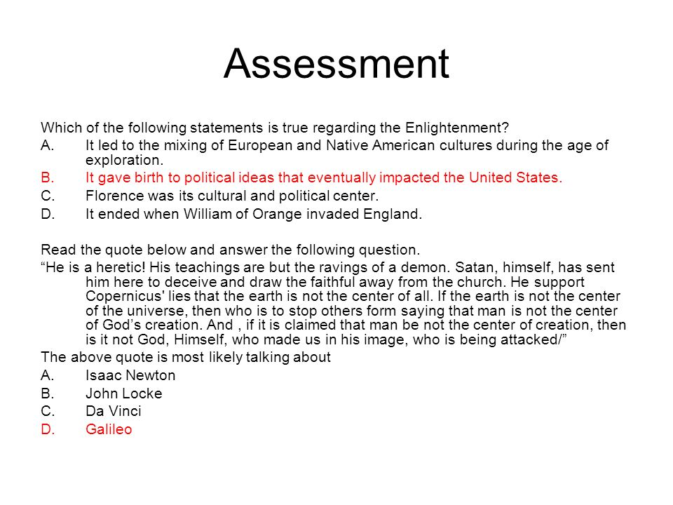 Assessment Which of the following statements is true regarding the Enlightenment