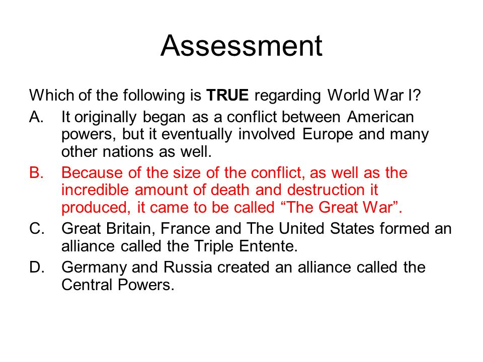 Assessment Which of the following is TRUE regarding World War I