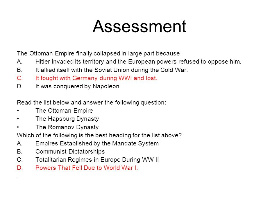 Assessment The Ottoman Empire finally collapsed in large part because