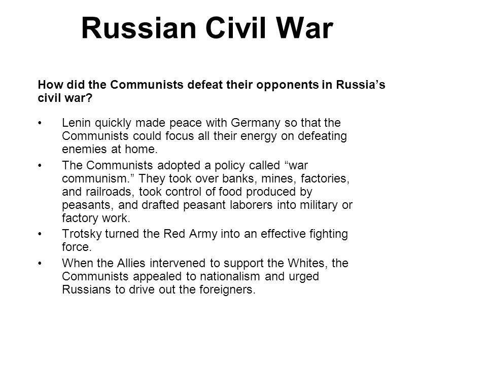 Russian Civil War 1. How did the Communists defeat their opponents in Russia's civil war