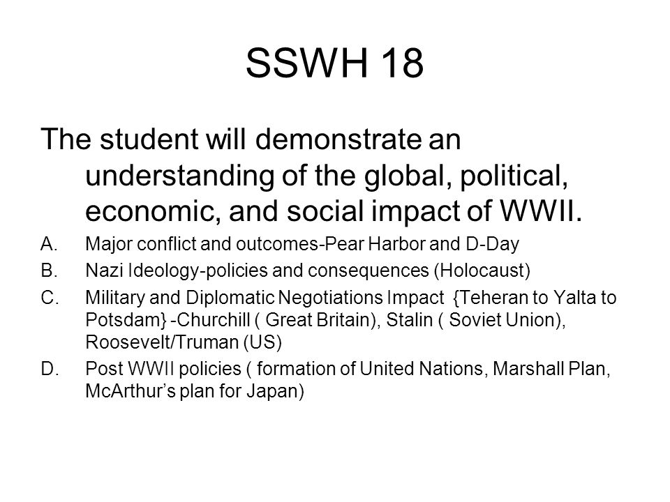 SSWH 18 The student will demonstrate an understanding of the global, political, economic, and social impact of WWII.
