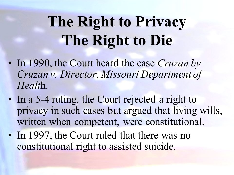 constitutional right to privacy and the The constitutional right to privacy now grants privacy protection to adults who engage in private consensual homosexual activity in 1986,.