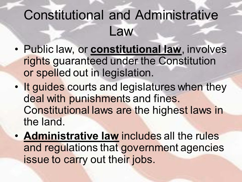 constitutional and administrative laws Constitutional and administrative law covers a broad area of law it provides the rules with which issues in society can be solved by government authorities.