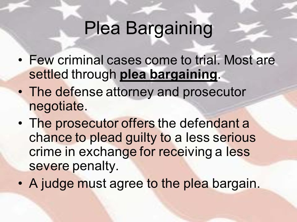 an analysis of the trial by plea bargain in the criminal justice system Better deal to accept a very sweet plea bargain than it is to go to trial, even if you're innocent if you think there's a chance that you might be convicted moreover, a third point, is that plea bargains don't take place in public.