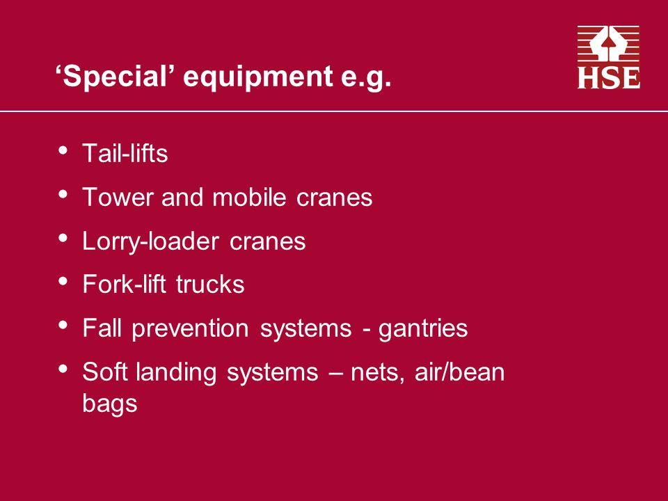 'Special' equipment e.g.