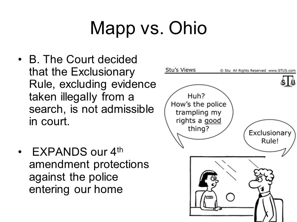 terry v ohio the exclusionary rule A federal exclusionary rule had been created by the supreme court in the 1914 case of weeks v us, but this rule had been declared inapplicable to the states in wolf v colorado, in 1949 reversing mapp's conviction, the us supreme court voted 6 to 3 to overturn its own ruling in wolf and impose the fourth amendment exclusionary rule on all.
