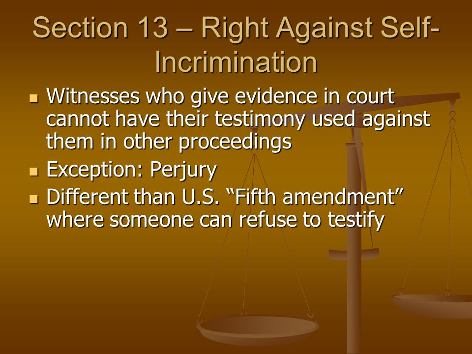 Section 13 – Right Against Self-Incrimination