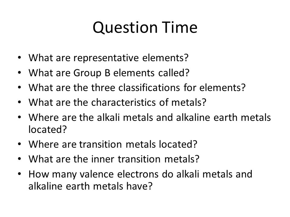 Question Time What are representative elements