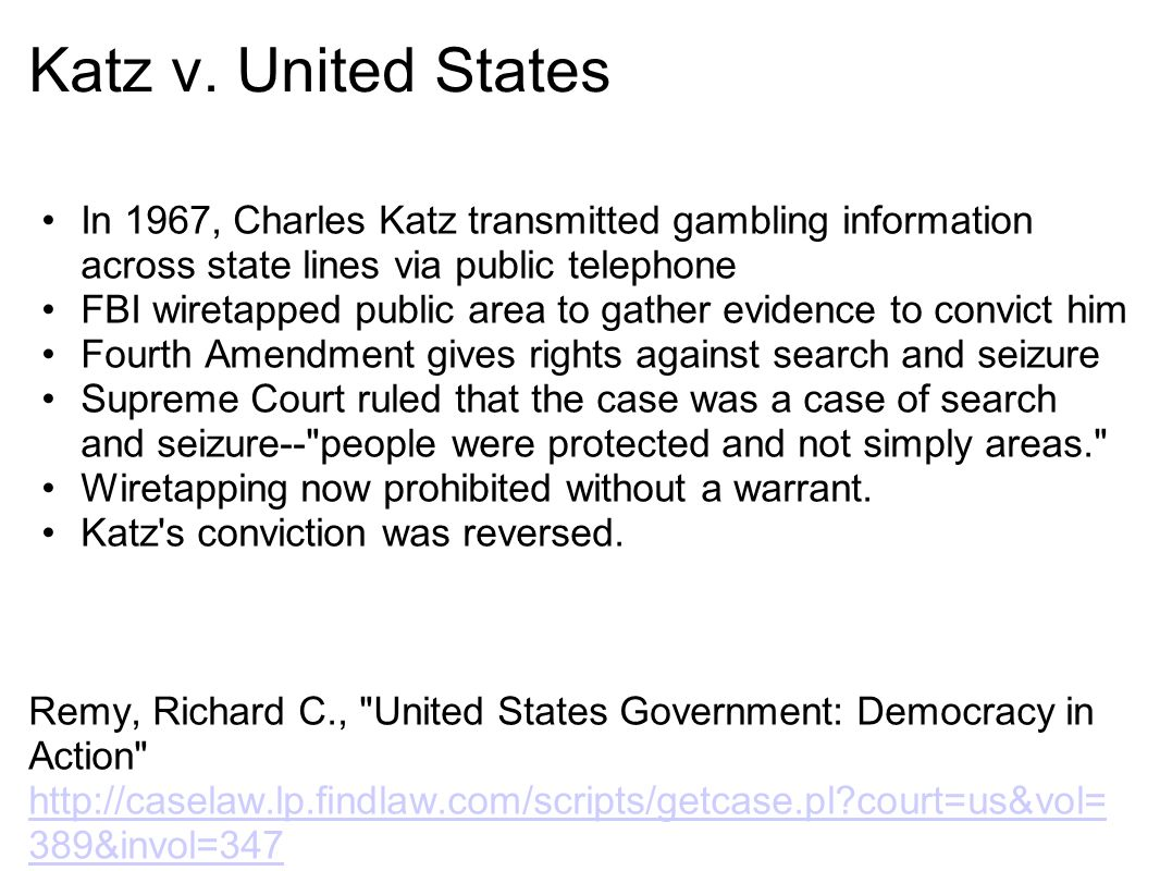 a summary of the case katz v the united states A katz v united states the fourth amendment affords people the right to be   theless no fourth amendment violation) katz, 389 us at 353 (rejecting trespass  analysis  had little if any support in current fourth amendment case law49.