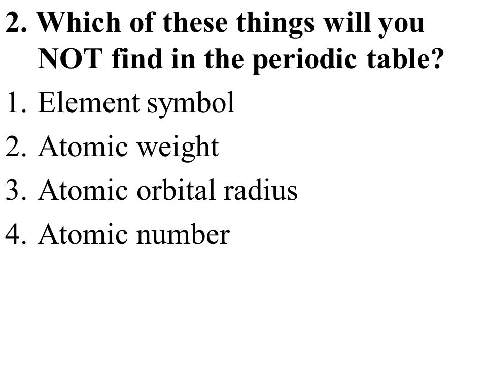 Topic chemistry aim explain how elements are classified in the which of these things will you not find in the periodic table urtaz Choice Image